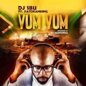 DJ Sbu - Vum Vum Ft. Patoranking